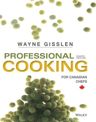 professional cooking for canadian chefs books professional cooking for canadian chefs book by wayne