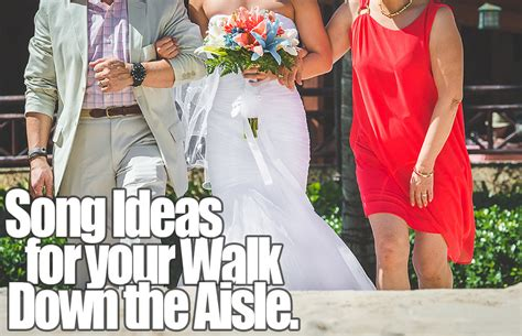 What Songs To Walk Aisle To 2014 Bridesmaids Invitations Ideas