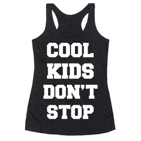Look Cool Dont Be Cruel by Cool Don T Stop T Shirts Tank Tops Sweatshirts