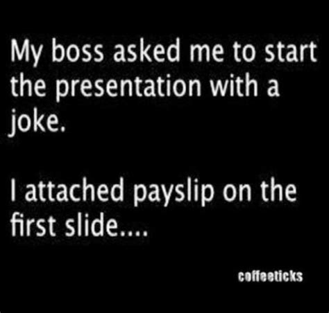hilarious quotes quotes my asked me to start the presentation