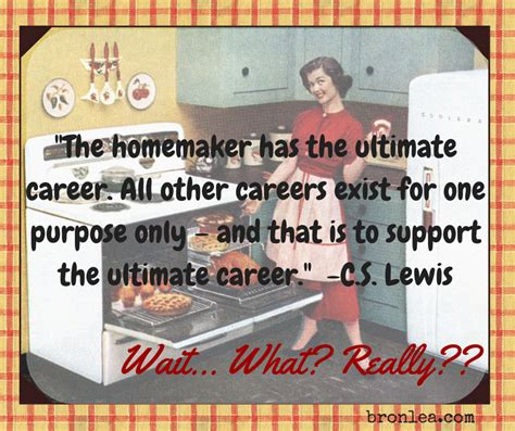 on c s lewis and being a homemaker bronwyn s corner