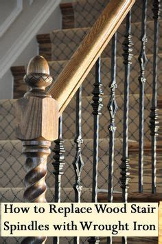 How To Remove Stair Banister by How To Replace Wood Spindles With Wrought Iron Want To Do This So Badly Decorating Ideas
