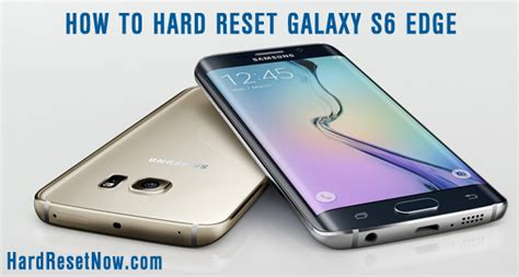reset samsung edge 6 hard reset samsung galaxy s6 edge to factory settings