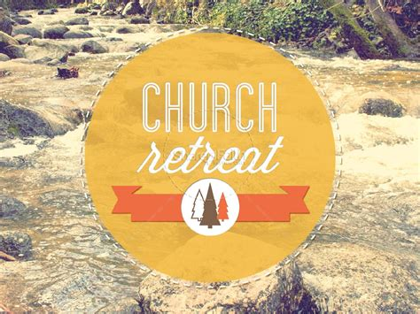 church retreat church retreat powerpoint powerpoint sermons