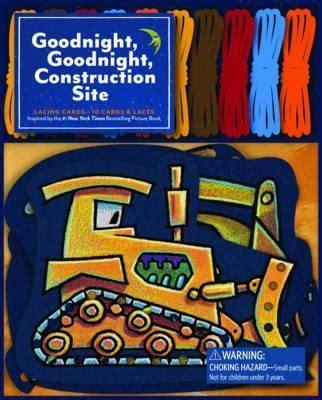 goodnight goodnight construction site 1452111731 goodnight goodnight construction site lacing cards sherri duskey rinker 9781452111070