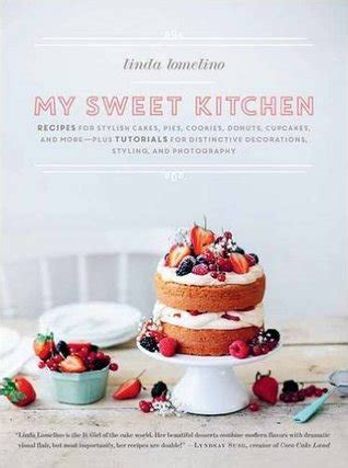 arc review my sweet kitchen recipes for stylish cakes pies cookies donuts cupcakes and