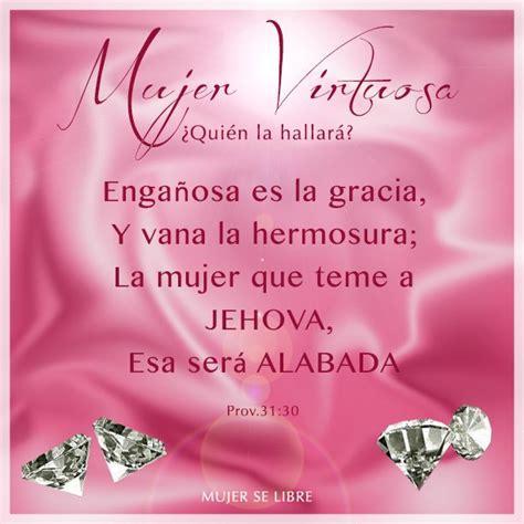 imagenes mujeres virtuosas proverbios 31 30 mujer virtuosa pinterest