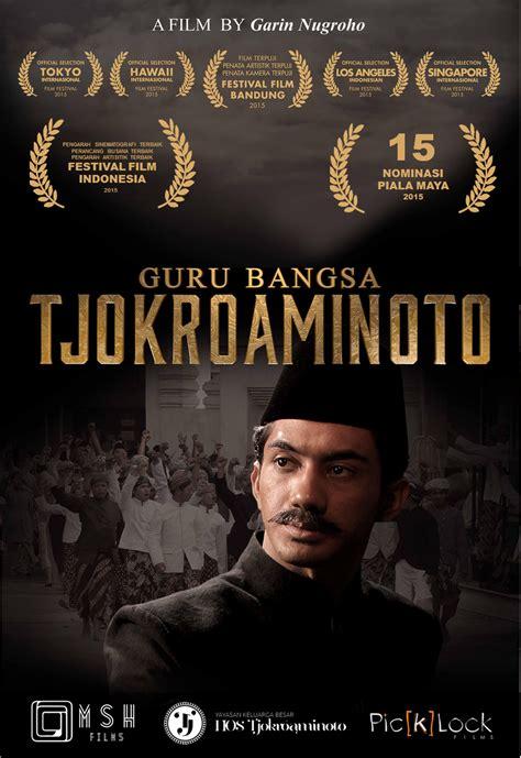 Hos Tjokroaminoto review guru bangsa hos tjokroaminoto biopik memukau dan