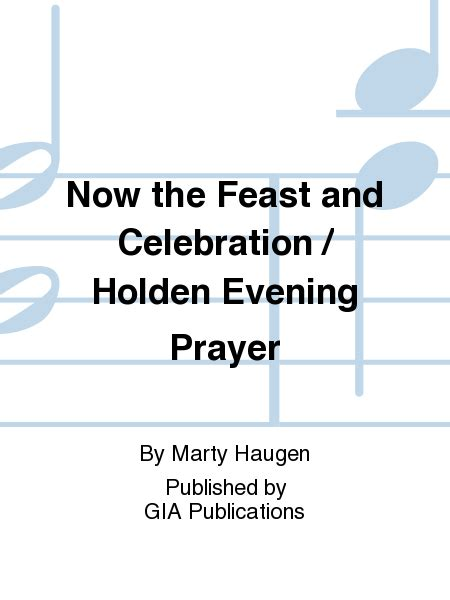 marty haugen holden evening prayer now the feast and celebration holden evening prayer