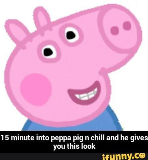 Peppa Pig Meme - peppa pig meme 28 images peppa ifunny peppa pig en