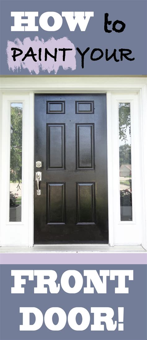 how do i paint my front door how to paint your front door easy and inexpensive