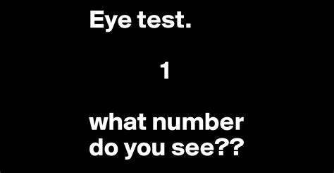 4 Posts That Will You Seeing by Eye Test 1 What Number Do You See Post By Reeveedeeb