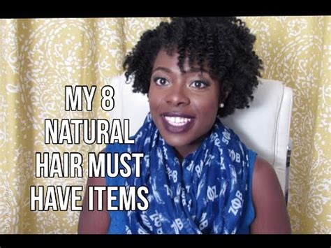 must have hair my 8 natural hair must have items jenellbstewart youtube