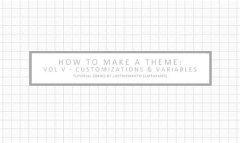 tumblr themes variables lmthemes how to theme vol v customizations and variables
