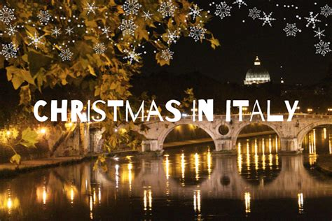 images of christmas in italy the ultimate guide to christmas in italy the roman guy