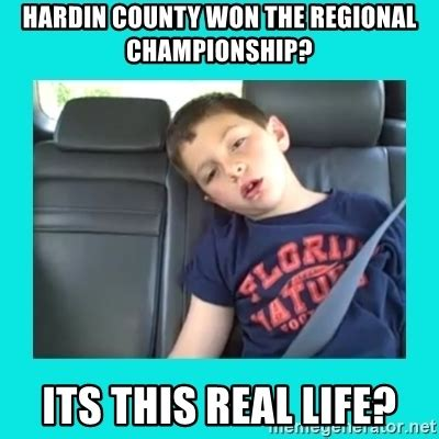 David After Dentist Meme - hardin county won the regional chionship its this real