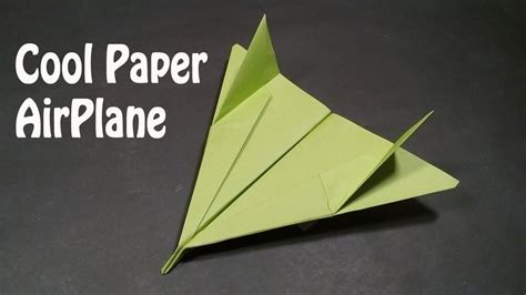 How To Make A Cool Paper - how to make a cool paper airplane easy best origami