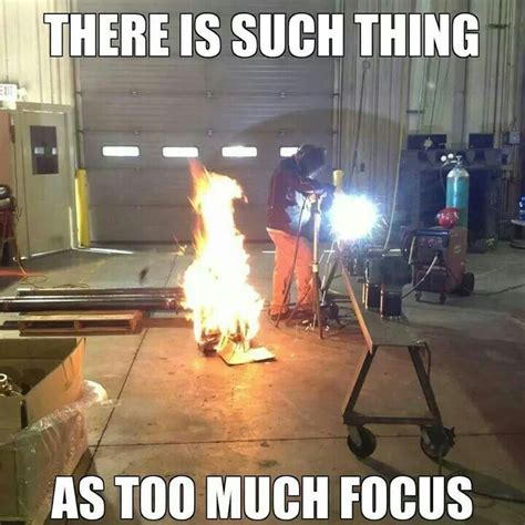 Welding Meme - welding been there done that lol welding pinterest