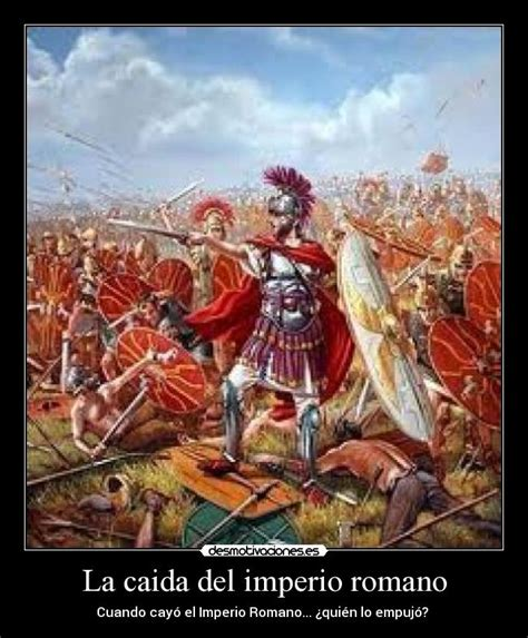 la caida de los 8499899803 la caida del imperio romano desmotivaciones