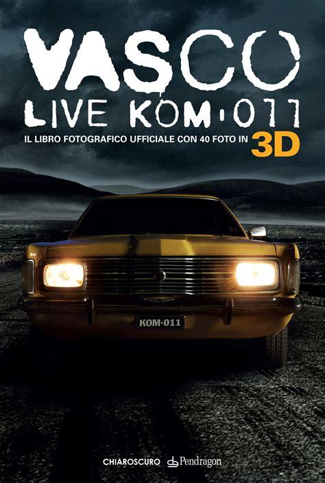 vasco live kom 011 vasco live kom 011 bologna da vivere magazine
