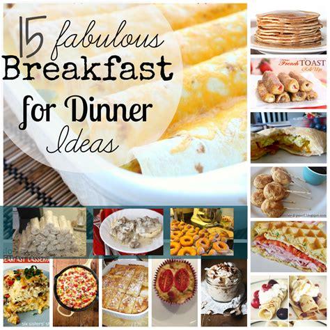 dinner recipes for 15 our thrive 15 fabulous breakfast for dinner ideas