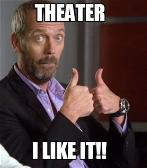 I Like It Meme - meme creator theater i like it meme generator at