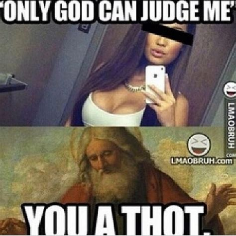 Thot Memes - funny quotes for instagram thot quotesgram