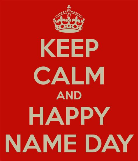 day names keep calm and happy name day poster dess keep calm o matic