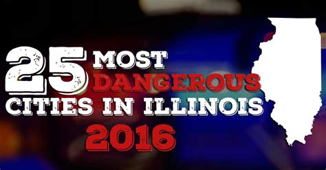 what city has the most murders in 2016 25 most dangerous cities in illinois 2016 crime and