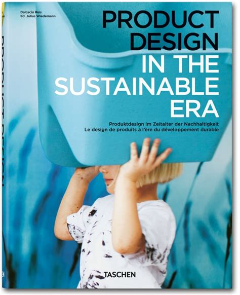 Sustainable Mba Book by Product Design In The Sustainable Era Taschen Books Midi