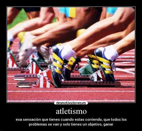 imagenes motivacionales de atletismo im 225 genes y carteles de atletismo pag 3 desmotivaciones