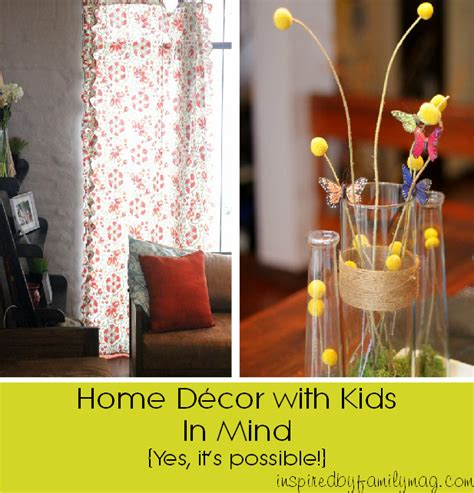 kids in mind home decor with kids in mind tips inspired by family