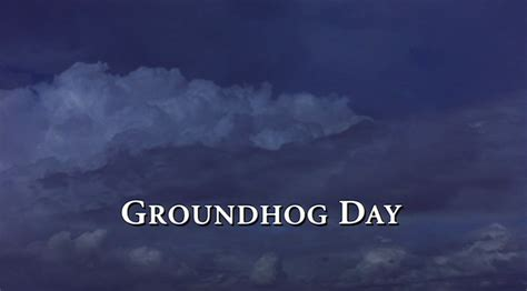 groundhog day how many days did it last chuckyg s rewatchable 1993