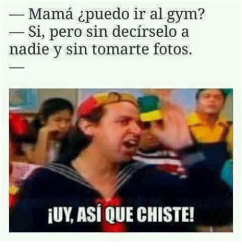 Memes De Gym En Espaã Ol - mama puedo ir al gym si pero sin decirselo a nadie y sin