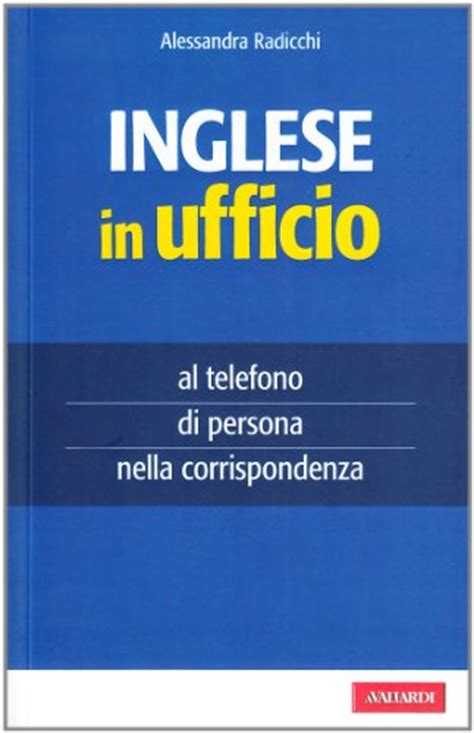 ufficio commerciale in inglese libro business letters scrivere lettere commerciali di