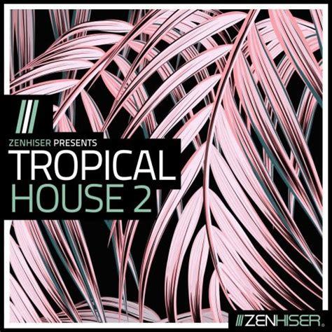 zenhiser strictly deep wav zenhiser tropical house 2 wav midi 187 techdeephouse music
