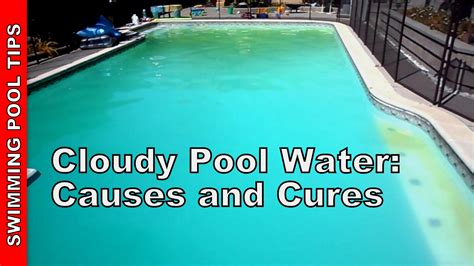 well water in pool cloudy pool water causes and cures