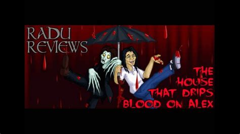 The House That Drips Blood On Alex by Uncategorized Phelous