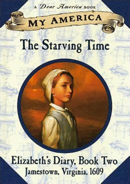 the the and times of elizabeth ii books the starving time elizabeth s jamestown colony diary by