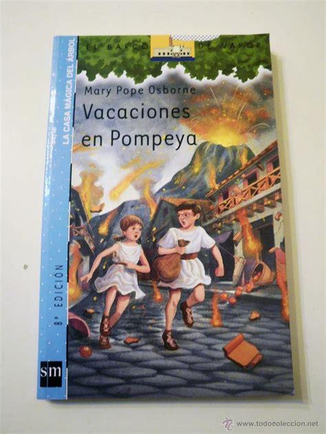 libro vacaciones en pompeya vacaciones en pompeya mary pope osborne comprar libros de novela infantil y juvenil en