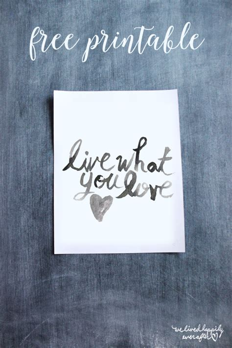 free love printables we lived happily ever afterwe lived free quot live what you love quot 8 5x11 quot print we lived happily
