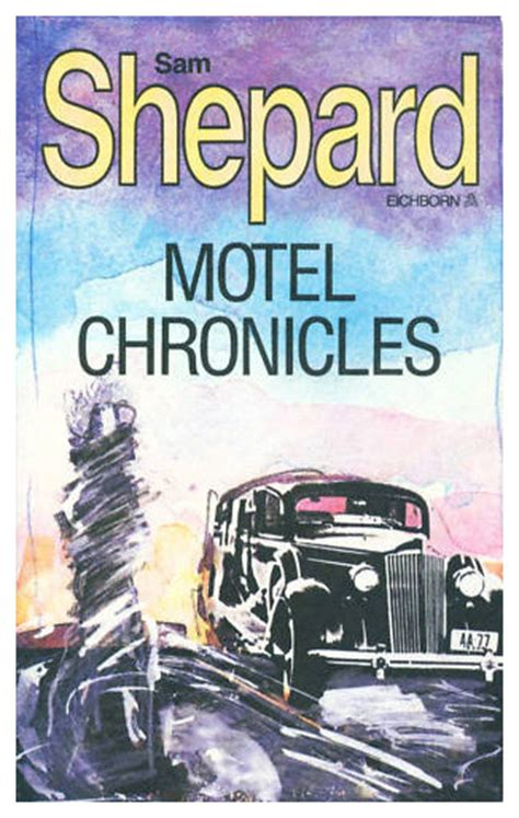motel chronicles motel chronicles the sam shepard web site