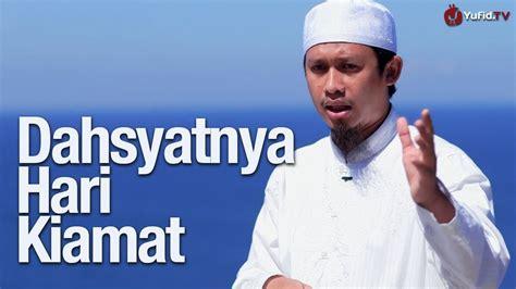 download mp3 ceramah tentang hari kiamat dahsyatnya hari kiamat ustadz abdurrahman thoyyib lc