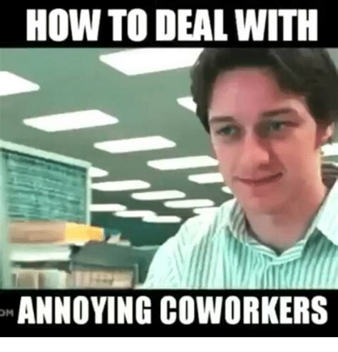 Annoying Meme - annoying colleague memes colleague best of the funny meme