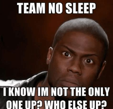 Team No Sleep Meme - funny sleep memes best collection of can t sleep pictures