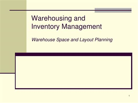 presentation warehouse layout ppt warehousing and inventory management warehouse space