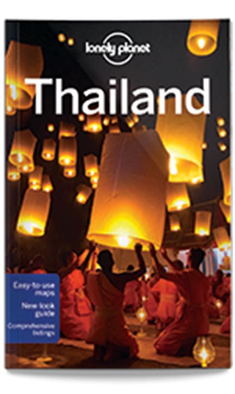 thailand the s travel guide books lonely planet s thailand travel guidebook lonely planet