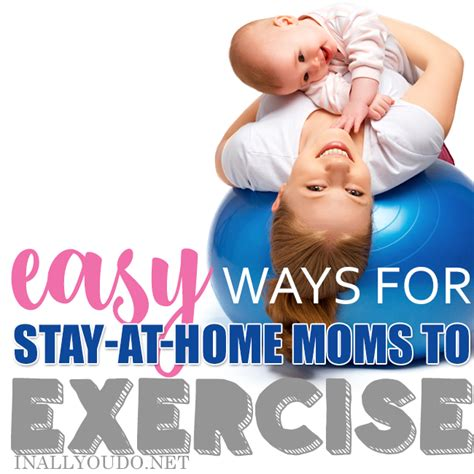 easy ways for stay at home to exercise in all you do