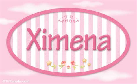 imagenes de corazones con el nombre de ximena ximena nombre para ni 241 as ni 241 as nombres im 225 genes tarjetas