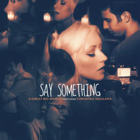 Say Something by New A Great Big World Aguilera Say